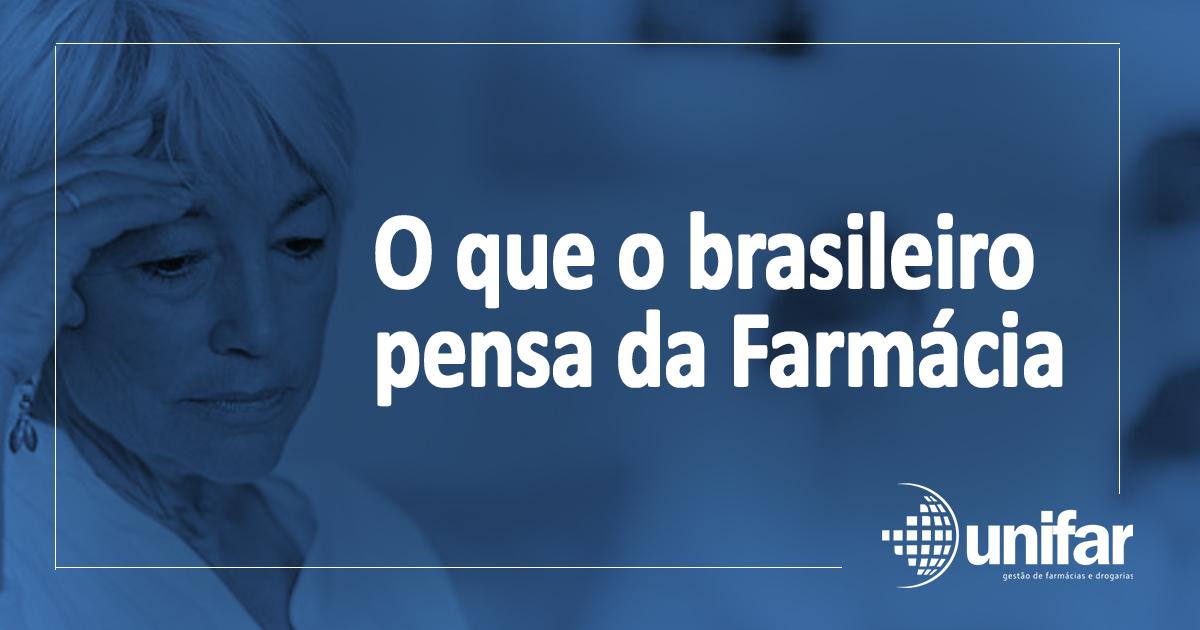 O que o brasileiro pensa da farmácia