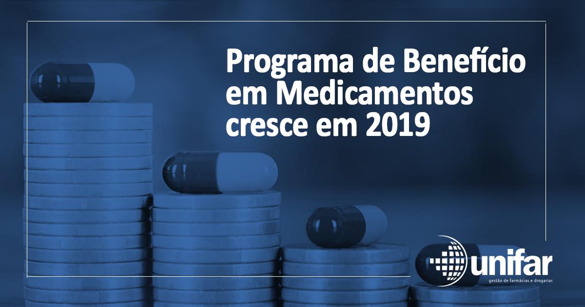 MEDICAMENTOS Programa de Benefício em Medicamentos cresce em 2019