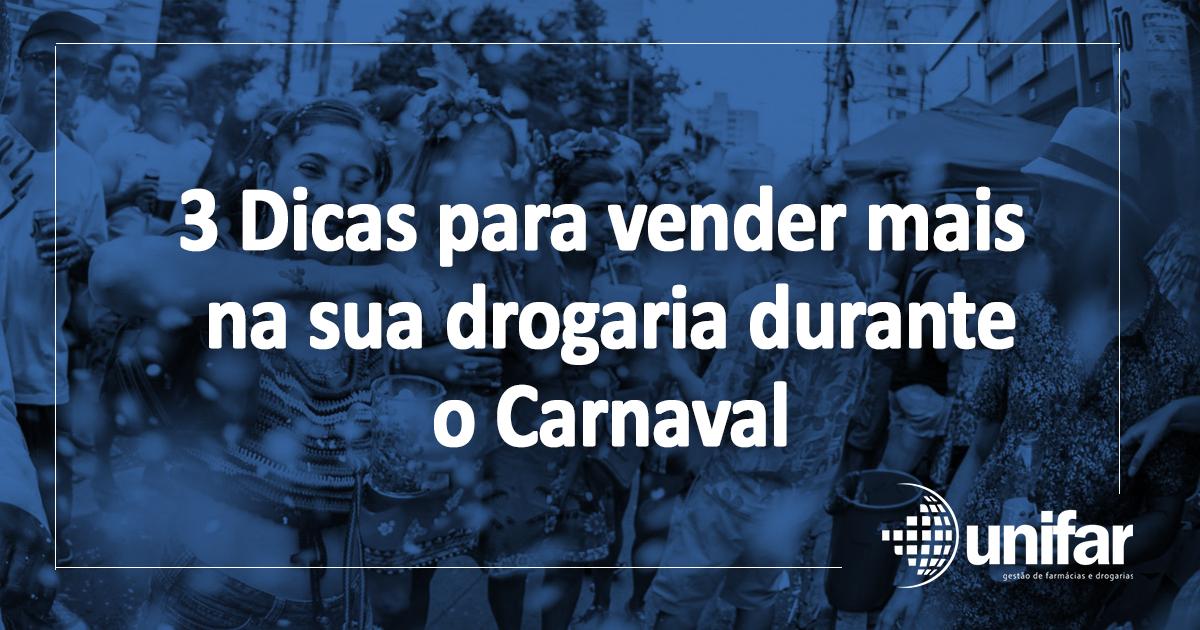 3 Dicas para vender mais na sua drogaria durante o Carnaval