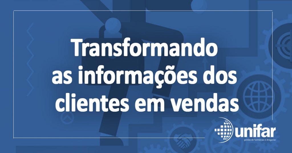 Transformando informações dos clientes em vendas