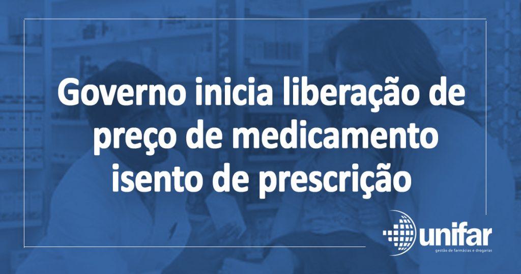 Governo inicia liberação de preços de medicamento isento de prescrição