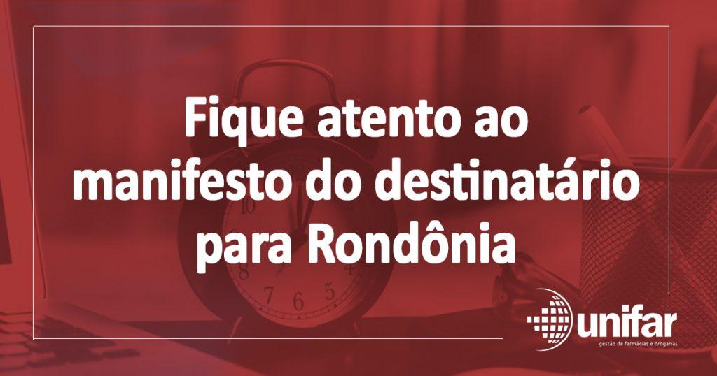Fique atento ao manifesto do destinatário para Rondônia