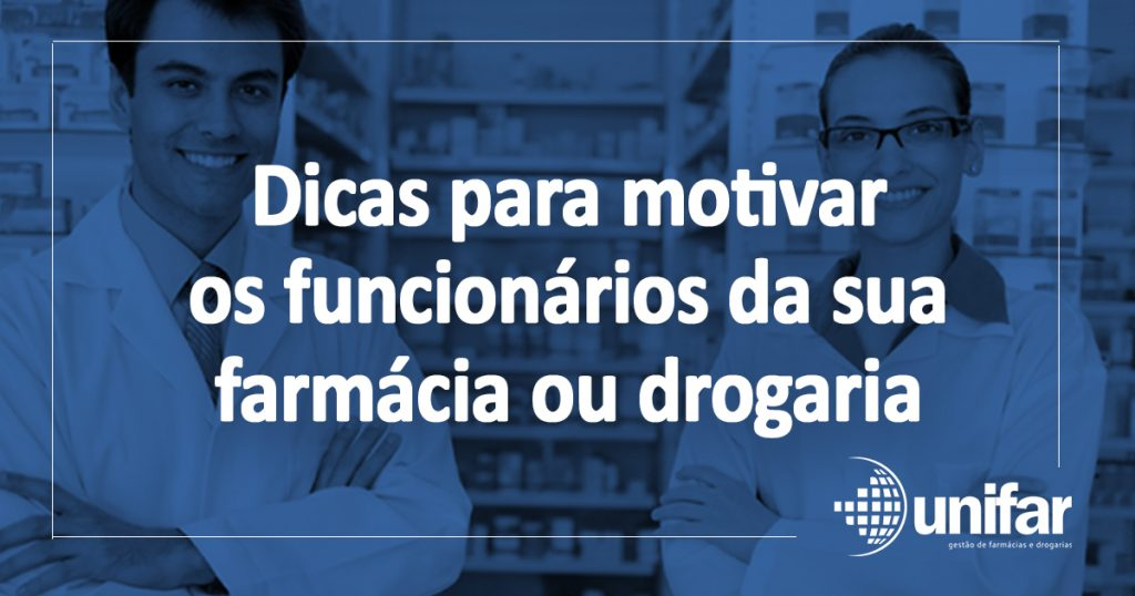 Dicas para motivar os funcionários da drogaria